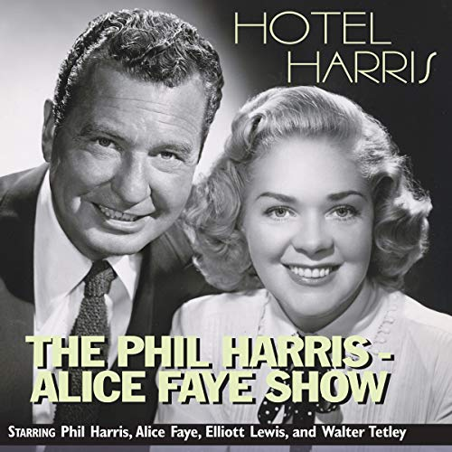 The Phil Harris-Alice Faye Show: Hotel Harris audiobook cover art