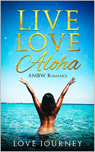 Live Love Aloha: AMBW Romance (Black Women Solo Travel) by [Love Journey]