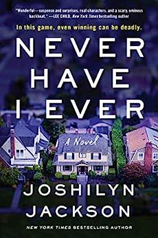 Never Have I Ever: A Novel by [Joshilyn Jackson]