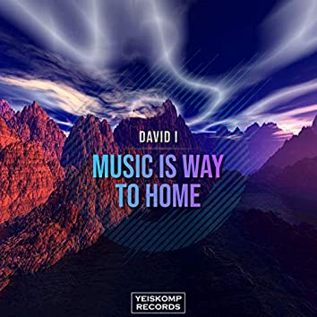 Music Is Way To Home