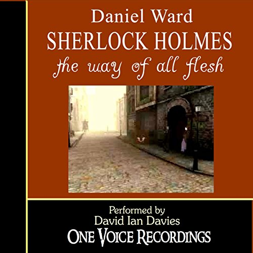 Sherlock Holmes: The Way of All Flesh audiobook cover art