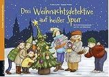 Drei Weihnachtsdetektive auf heißer Spur: Ein Krimi-Adventskalender zum Vor- und Selberlesen