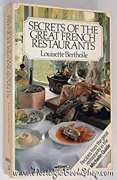 Secrets of the Great French Restaurants: Nearly 400 Recipes from Famous Restaurants Starred in the Michelin Guide 0333334590 Book Cover