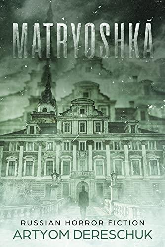 MATRYOSHKA: A Paranormal Suspense Thriller set in Russia (Russian Horror Fiction)