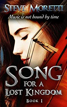 Song For A Lost Kingdom by Steve Moretti ebook deal