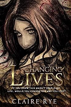 CHANGING LIVES by [Claire Rye]