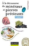 À la découverte des minéraux et pierres précieuses - 2ed. - Minéraux et gemmes, sachez les reconnaît - Minéraux et gemmes, sachez les reconnaître