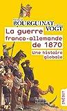 La guerre franco-allemande de 1870 - Une histoire globale