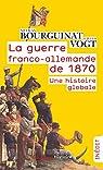 La guerre franco-allemande de 1870 par Bourguinat