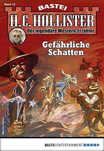 H.C. Hollister 12 - Western: Gefährliche Schatten