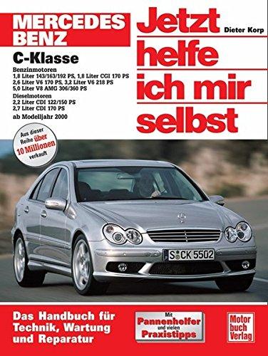 Mercedes-Benz C-Klasse (W 203): Das Handbuch für Technik, Wartung und Reparatur. Mit Pannenhelfer und vielen...