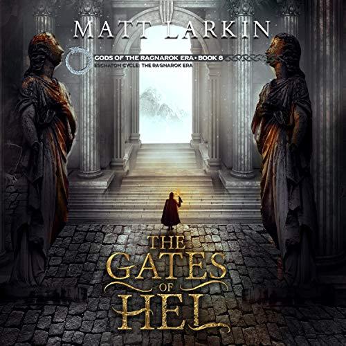 The Gates of Hel: Eschaton Cycle Audiobook By Matt Larkin cover art