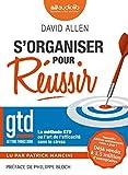 S'organiser pour réussir - La méthode GTD ou l'art de l'efficacité sans le stress: Livre audio 1 CD MP3
