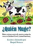 ¿Quién Muge?: Datos curiosos acerca de nuestras amigas las vacas en Lakshmi Cow & Animal Sanctuary. (Spanish Edition)