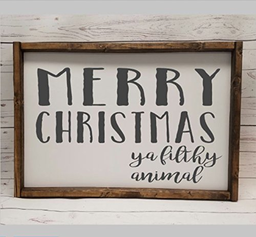 Merry Christmas ya filthy animal Sign, Farmhouse sign, rustic decor, fixer upper style