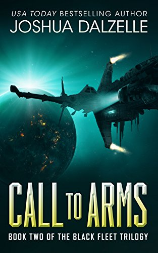 Book: Call to Arms (Black Fleet Trilogy, Book 2) by Joshua Dalzelle