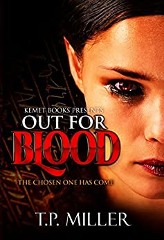Out For Blood: The Chosen One Has Come (Chosen Ones Series Book 1) by [T.P. Miller]