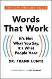 Words That Work: It's Not What You Say