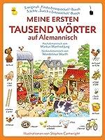 Meine ersten tausend Woerter auf Alemannisch: Hochalemannisch vom Markus Manfred Jung, Niederalemannisch vom Wendelinus Wurth