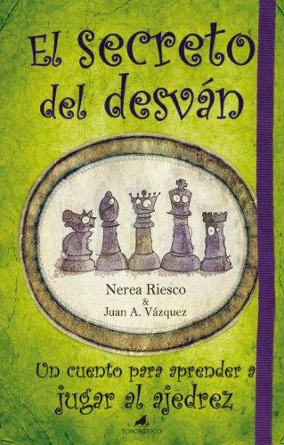 El secreto del desván: Un cuento para aprender a jugar al ajedrez (El mapa y la brújula)