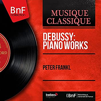 Debussy: Piano Works (Mono Version)