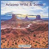 Arizona Wild & Scenic Calendar 2022: Official US State Arizona Calendar 2022, 16 Month Calendar 2022