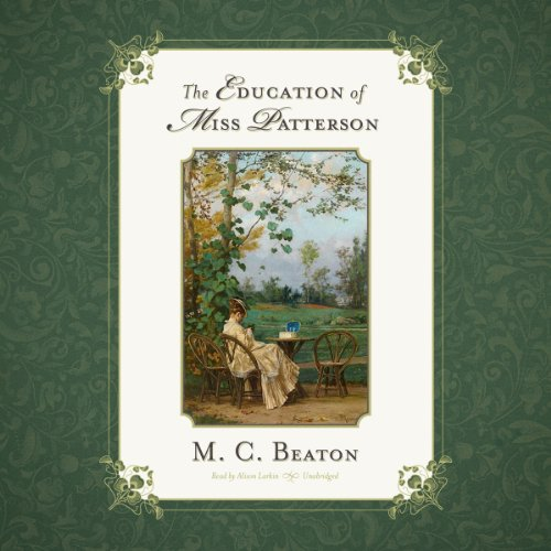 The Education of Miss Patterson Audiobook By M. C. Beaton cover art