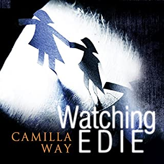 Watching Edie                   By:                                                                                                                                 Camilla Way                               Narrated by:                                                                                                                                 Chloe Massey,                                                                                        Kathryn Griffiths                      Length: 7 hrs and 46 mins     264 ratings     Overall 4.4