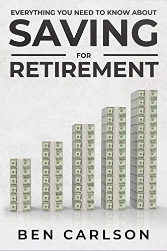 Everything You Need To Know About Saving For Retirement (English Edition)