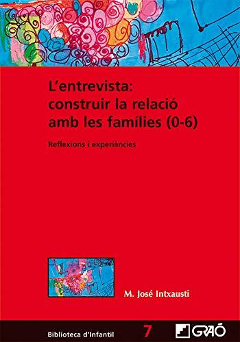 L'entrevista: construir la relació amb les famílies (0-6): 007 (Biblioteca Infantil (català))
