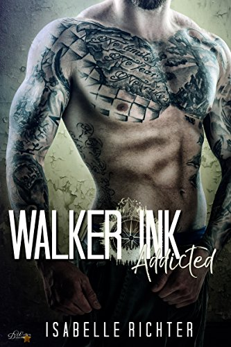 Walker Ink: Addicted (Walker Ink Reihe 1)