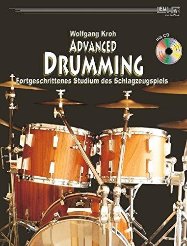 Advanced Drumming (+CD): Lehrbuch - Fortgeschrittenes Studium des Schlagzeugspiels