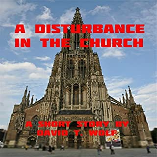 A Disturbance in the Church                   By:                                                                                                                                 David Wolf                               Narrated by:                                                                                                                                 Jack de Golia                      Length: 41 mins     4 ratings     Overall 5.0