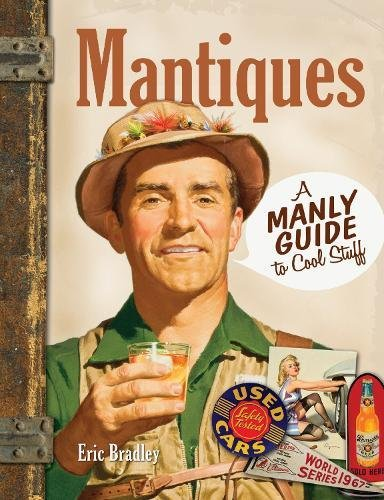 Image of Mantiques: A Manly Guide to Cool Stuff