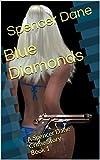 Blue Diamonds: A Spencer Dane Crime Story Book 1 (English Edition)