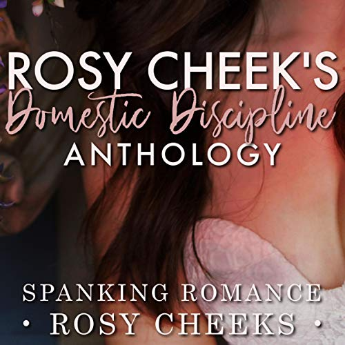 Rosy Cheek's Domestic Discipline Anthology audiobook cover art