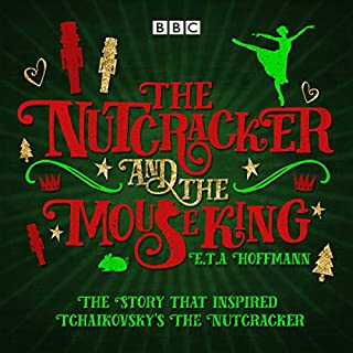 The Nutcracker and the Mouse King     A BBC Radio 4 full-cast dramatisation              By:                                                                                                                                 E. T. A. Hoffmann,                                                                                        Brian Sibley                               Narrated by:                                                                                                                                 full cast,                                                                                        Tony Robinson                      Length: 1 hr and 52 mins     23 ratings     Overall 4.1