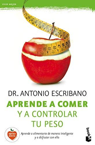 Aprende a comer y a controlar tu peso: 1 (Prácticos)