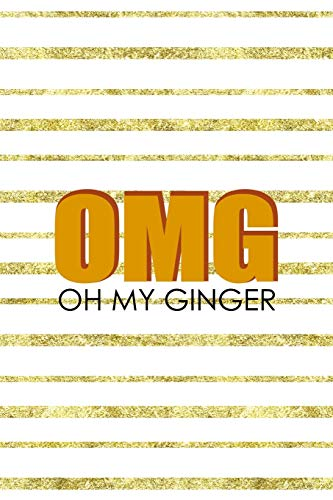 OMG Oh My Ginger: Notebook Journal Composition Blank Lined Diary Notepad 120 Pages Paperback Golden Texture Ginger