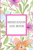 Medication Log Book: Pill Tracker Log Book To Record Easy And Accurate Notes Of Your Medication