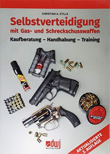 Selbstverteidigung mit Gas- und Schreckschusswaffen: Kaufberatung - Handhabung - Training