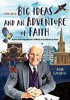 John Stott: Big Ideas and an Adventure of Faith (John Stott: Big Ideas and an Adventure of Faith: Authorized biography for children and children-at-heart)