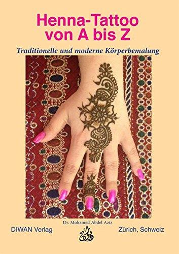 Henna-Tattoo von A bis Z: Traditionelle und moderne Körperbemalung
