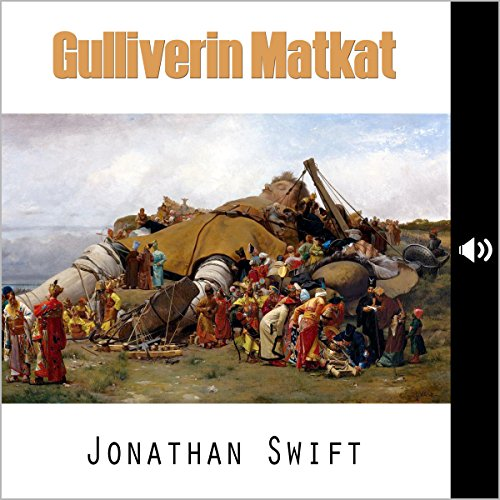 Gulliverin matkat (Gulliver's Travels)                   Written by:                                                                                                                                 Jonathan Swift,                                                                                        Samuli Suomalainen - translator                               Narrated by:                                                                                                                                 Harri Ylilammi                      Length: 4 hrs and 58 mins     Not rated yet     Overall 0.0