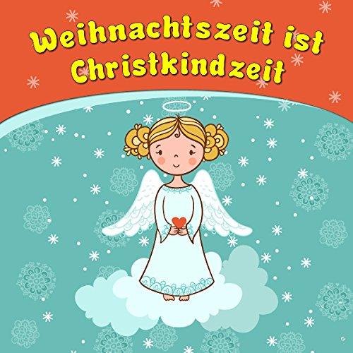 Weihnachtszeit ist Christkindzeit cover art