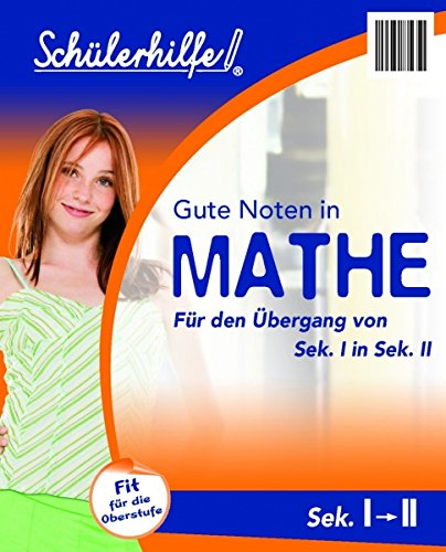 Schülerhilfe! Gute Noten in Mathe: Übergang von Sek. I in Sek. II