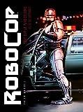 Robocop - Genèse.Coulisses.Mutations