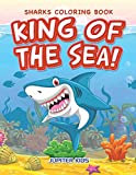 King of the Sea! Sharks Coloring Book