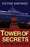 Tower of Secrets: A Real Life Spy Thriller: Intelligence and Cypher Communications