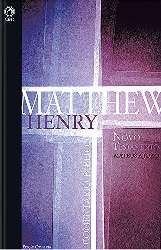 Comentário Bíblico - Novo Testamento Volume 1: Mateus a João (Comentário Bíblico de Matthew Henry Livro 5)